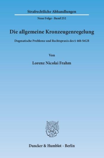 Cover: Die allgemeine Kronzeugenregelung