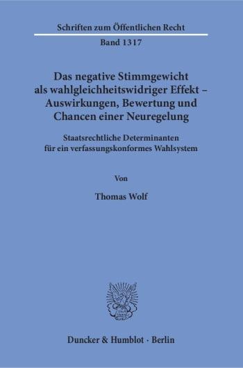 Cover: Das negative Stimmgewicht als wahlgleichheitswidriger Effekt – Auswirkungen, Bewertung und Chancen einer Neuregelung