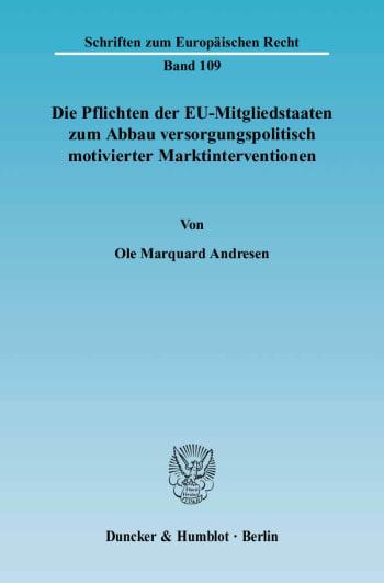 Cover: Die Pflichten der EU-Mitgliedstaaten zum Abbau versorgungspolitisch motivierter Marktinterventionen
