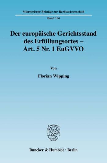 Cover: Der europäische Gerichtsstand des Erfüllungsortes - Art. 5 Nr. 1 EuGVVO