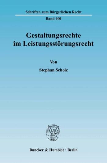 Cover: Gestaltungsrechte im Leistungsstörungsrecht