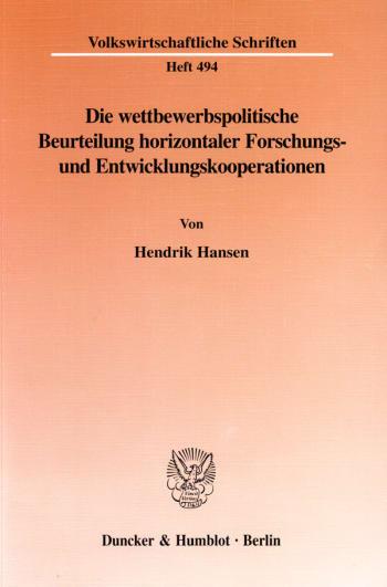 Cover: Die wettbewerbspolitische Beurteilung horizontaler Forschungs- und Entwicklungskooperationen