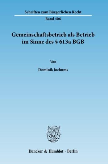 Cover: Gemeinschaftsbetrieb als Betrieb im Sinne des § 613a BGB