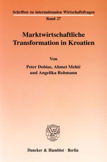 Cover: Marktwirtschaftliche Transformation in Kroatien