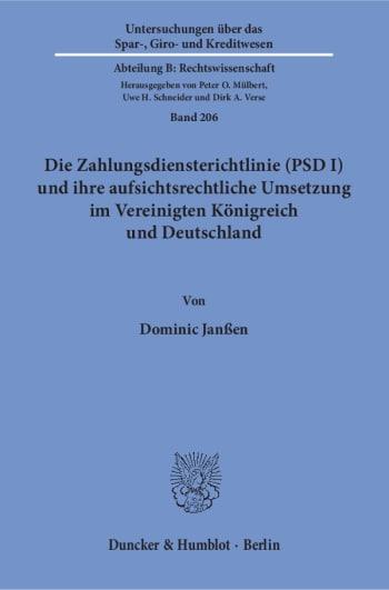 Cover: Die Zahlungsdiensterichtlinie (PSD I) und ihre aufsichtsrechtliche Umsetzung im Vereinigten Königreich und Deutschland