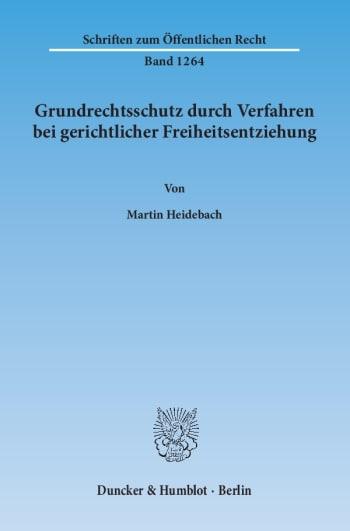 Cover: Grundrechtsschutz durch Verfahren bei gerichtlicher Freiheitsentziehung