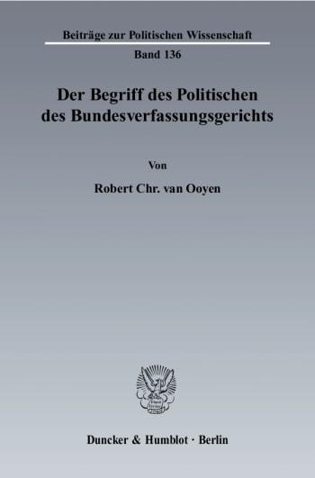 Cover: Der Begriff des Politischen des Bundesverfassungsgerichts