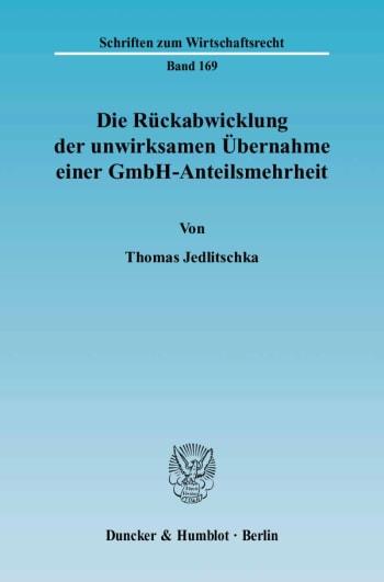 Cover: Die Rückabwicklung der unwirksamen Übernahme einer GmbH-Anteilsmehrheit