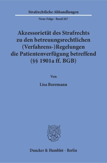 Cover: Akzessorietät des Strafrechts zu den betreuungsrechtlichen (Verfahrens-)Regelungen die Patientenverfügung betreffend (§§ 1901a ff. BGB)