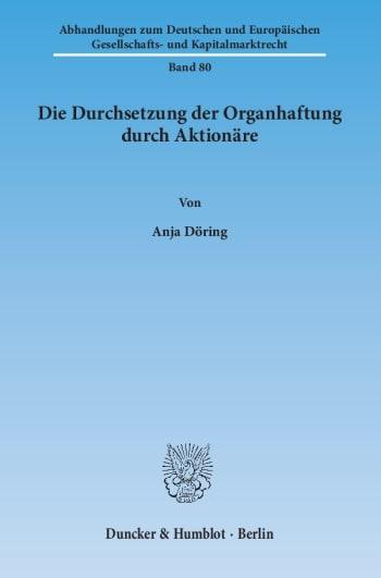 Cover: Die Durchsetzung der Organhaftung durch Aktionäre