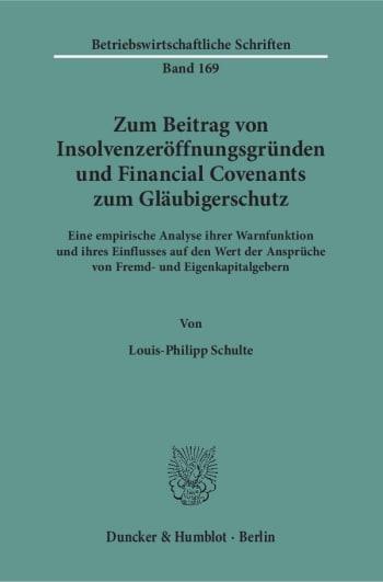 Cover: Zum Beitrag von Insolvenzeröffnungsgründen und Financial Covenants zum Gläubigerschutz