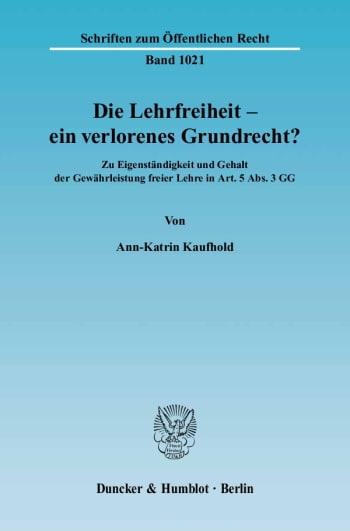 Cover: Die Lehrfreiheit - ein verlorenes Grundrecht?