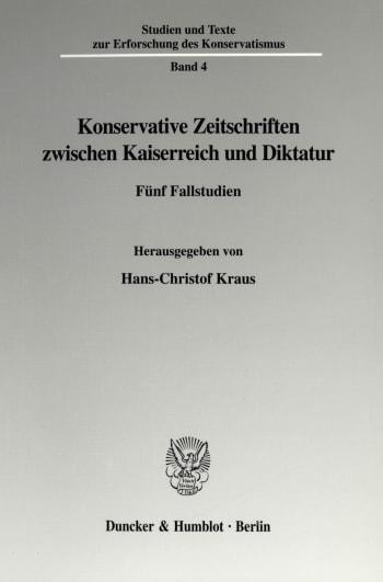 Cover: Konservative Zeitschriften zwischen Kaiserreich und Diktatur
