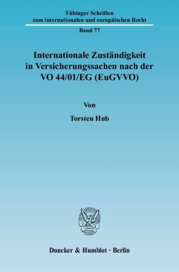 Cover: Internationale Zuständigkeit in Versicherungssachen nach der VO 44/01/EG (EuGVVO)