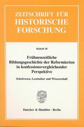 Cover: Frühneuzeitliche Bildungsgeschichte der Reformierten in konfessionsvergleichender Perspektive