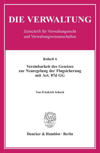 Cover: Vereinbarkeit des Gesetzes zur Neuregelung der Flugsicherung mit Art. 87d GG