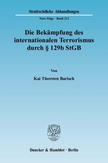 Cover: Die Bekämpfung des internationalen Terrorismus durch § 129b StGB