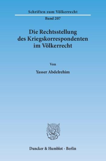 Cover: Die Rechtsstellung des Kriegskorrespondenten im Völkerrecht