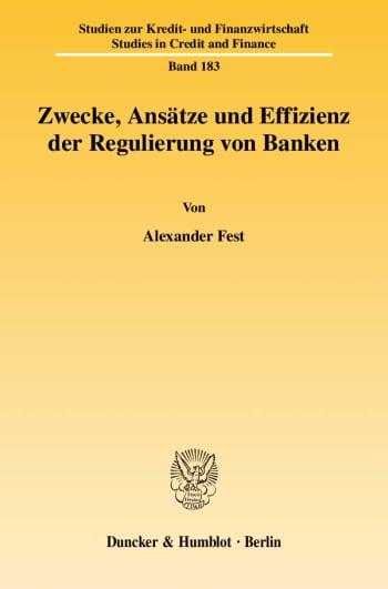 Cover: Zwecke, Ansätze und Effizienz der Regulierung von Banken