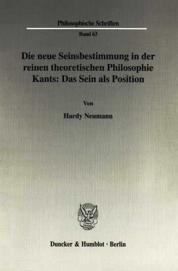 Cover: Die neue Seinsbestimmung in der reinen theoretischen Philosophie Kants: Das Sein als Position