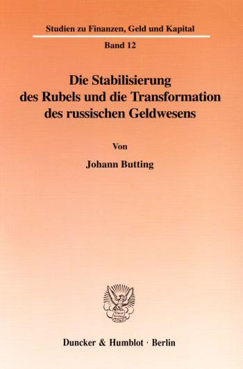 Cover: Die Stabilisierung des Rubels und die Transformation des russischen Geldwesens