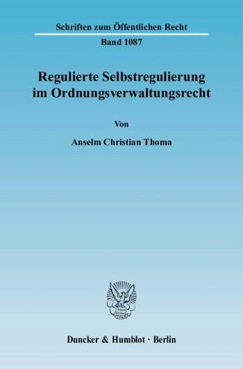 Cover: Regulierte Selbstregulierung im Ordnungsverwaltungsrecht