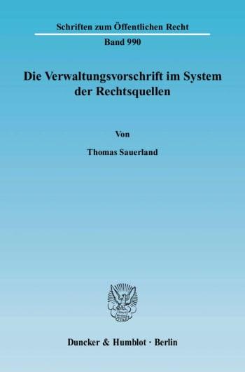 Cover: Die Verwaltungsvorschrift im System der Rechtsquellen