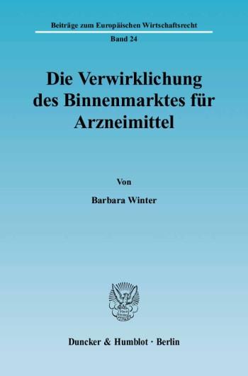 Cover: Die Verwirklichung des Binnenmarktes für Arzneimittel