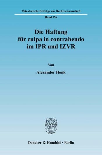 Cover: Die Haftung für culpa in contrahendo im IPR und IZVR
