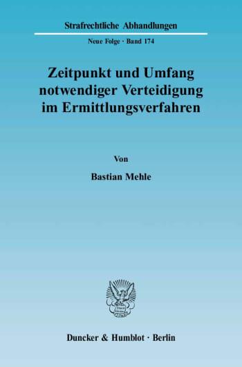 Cover: Zeitpunkt und Umfang notwendiger Verteidigung im Ermittlungsverfahren