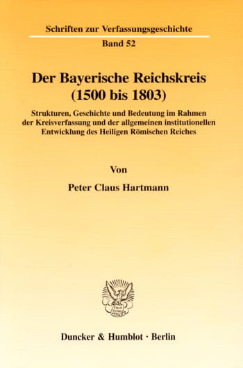 Cover: Der Bayerische Reichskreis (1500 bis 1803)