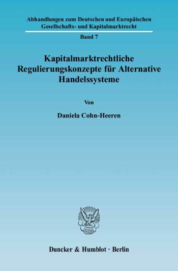 Cover: Kapitalmarktrechtliche Regulierungskonzepte für Alternative Handelssysteme