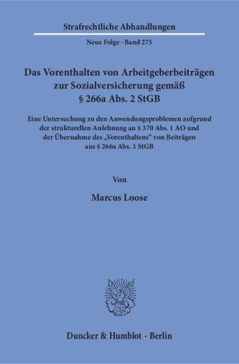 Cover: Das Vorenthalten von Arbeitgeberbeiträgen zur Sozialversicherung gemäß § 266a Abs. 2 StGB