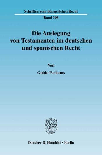 Cover: Die Auslegung von Testamenten im deutschen und spanischen Recht