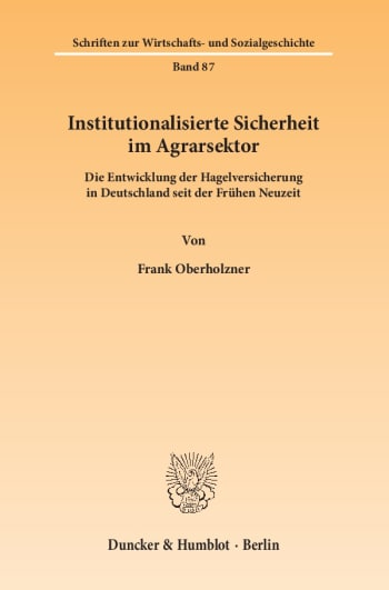 Cover: Institutionalisierte Sicherheit im Agrarsektor