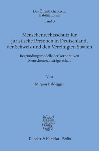 Cover: Menschenrechtsschutz für juristische Personen in Deutschland, der Schweiz und den Vereinigten Staaten