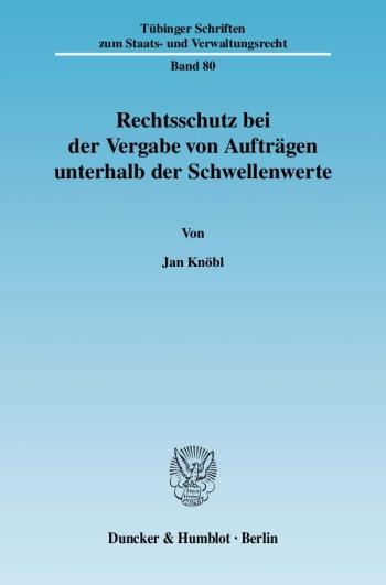 Cover: Rechtsschutz bei der Vergabe von Aufträgen unterhalb der Schwellenwerte