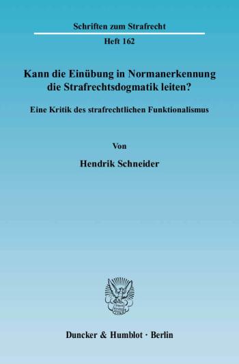 Cover: Kann die Einübung in Normanerkennung die Strafrechtsdogmatik leiten?