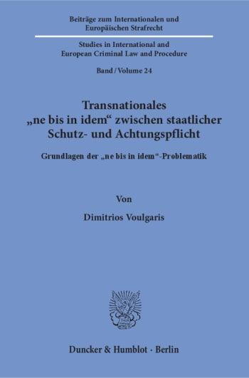Cover: Transnationales »ne bis in idem« zwischen staatlicher Schutz- und Achtungspflicht