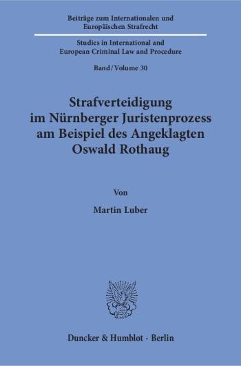 Cover: Strafverteidigung im Nürnberger Juristenprozess am Beispiel des Angeklagten Oswald Rothaug