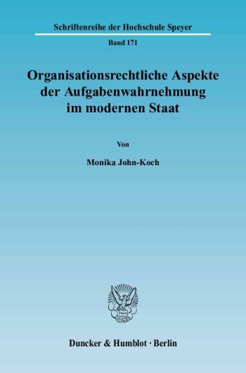 Cover: Organisationsrechtliche Aspekte der Aufgabenwahrnehmung im modernen Staat