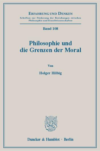 Cover: Philosophie und die Grenzen der Moral