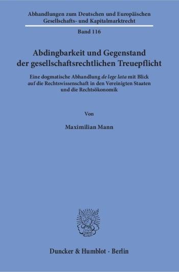Cover: Abdingbarkeit und Gegenstand der gesellschaftsrechtlichen Treuepflicht
