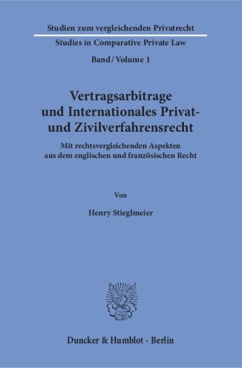 Cover: Vertragsarbitrage und Internationales Privat- und Zivilverfahrensrecht