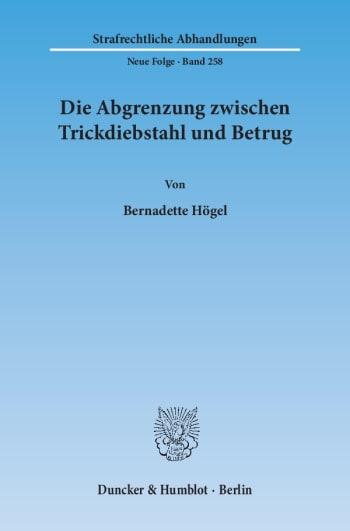 Cover: Die Abgrenzung zwischen Trickdiebstahl und Betrug<br/>