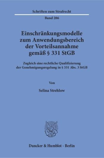 Cover: Einschränkungsmodelle zum Anwendungsbereich der Vorteilsannahme gemäß § 331 StGB