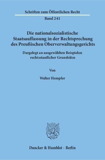 Cover: Die nationalsozialistische Staatsauffassung in der Rechtsprechung des Preußischen Oberverwaltungsgerichts