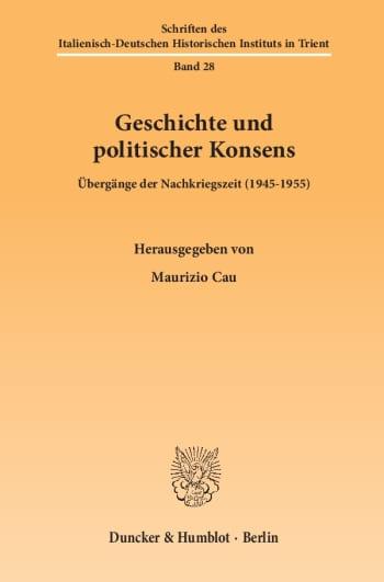 Cover: Geschichte und politischer Konsens