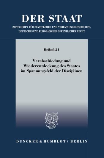 Cover: Verabschiedung und Wiederentdeckung des Staates im Spannungsfeld der Disziplinen
