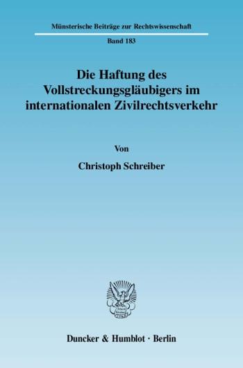 Cover: Die Haftung des Vollstreckungsgläubigers im internationalen Zivilrechtsverkehr